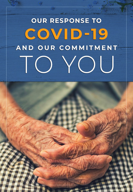 Our Response to COVID-19 and Our Commitment to You